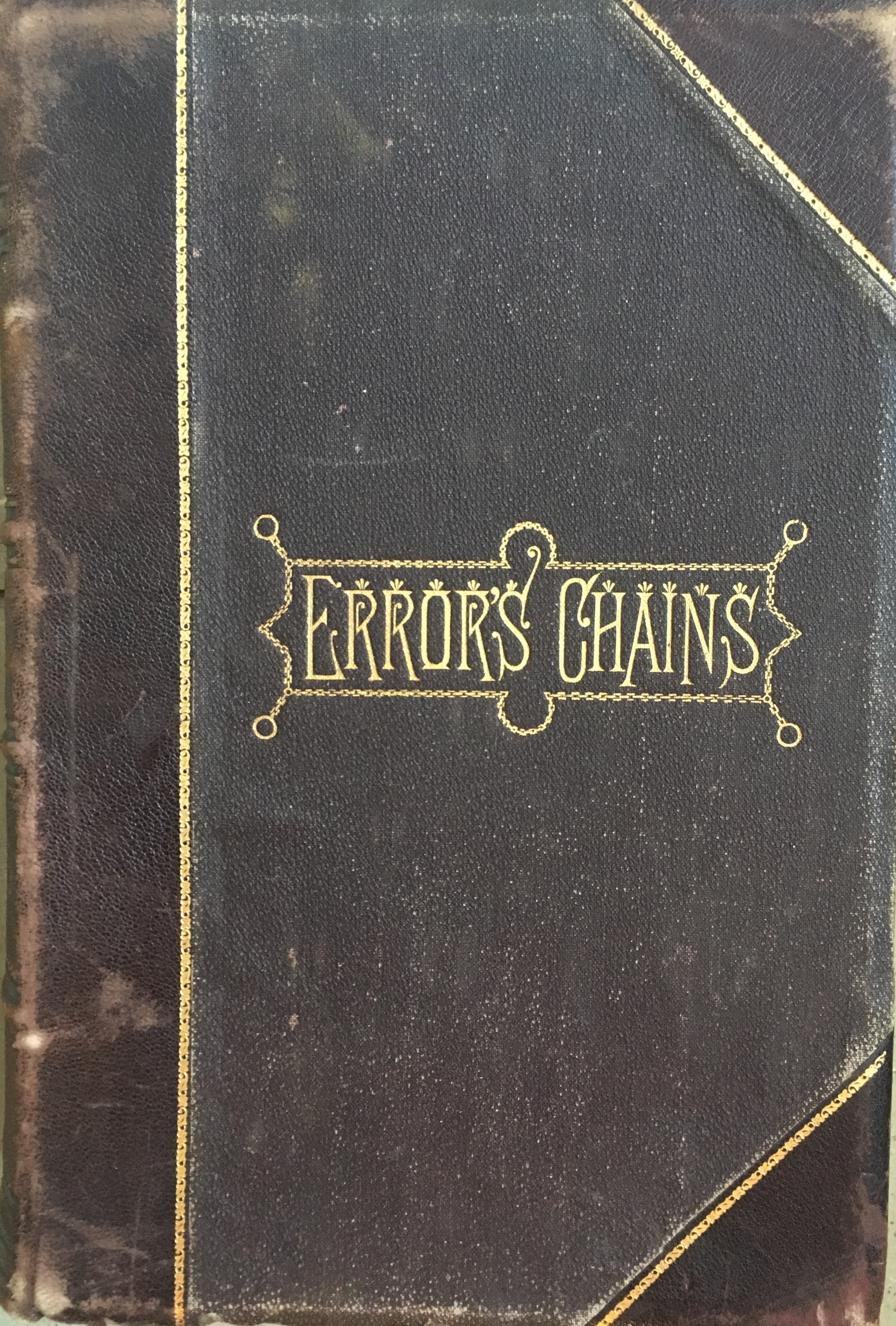 Error's Chains: How Forged and Broken